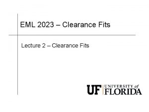 EML 2023 Clearance Fits Lecture 2 Clearance Fits