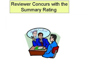 Reviewer Concurs with the Summary Rating The Reviewer