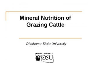 Mineral Nutrition of Grazing Cattle Oklahoma State University