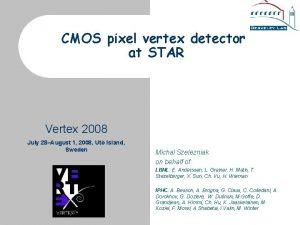 CMOS pixel vertex detector at STAR Vertex 2008