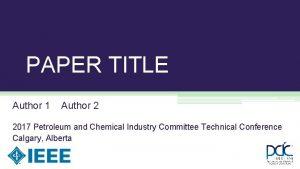 PAPER TITLE Author 1 Author 2 2017 Petroleum