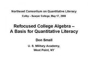 Northeast Consortium on Quantitative Literacy Colby Sawyer College