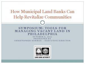 How Municipal Land Banks Can Help Revitalize Communities