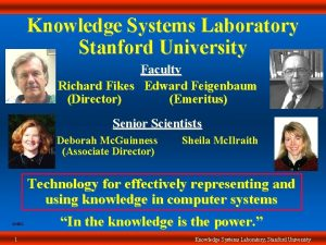 Knowledge Systems Laboratory Stanford University Faculty Richard Fikes