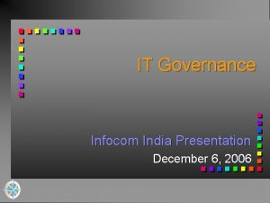 IT Governance Infocom India Presentation December 6 2006