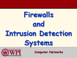 Firewalls and Intrusion Detection Systems Computer Networks Firewalls