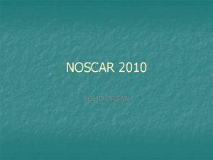 NOSCAR 2010 SOLID ORGAN n SOLID ORGAN Opportunity