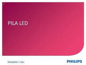 PILA LED Why PILA LED TRADITION Brand with