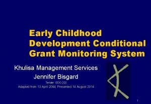 Early Childhood Development Conditional Grant Monitoring System Khulisa