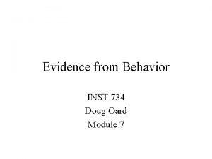 Evidence from Behavior INST 734 Doug Oard Module