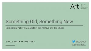 Something Old Something New Borndigital Artists Materials in