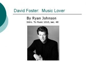 David Foster Music Lover By Ryan Johnson Intro