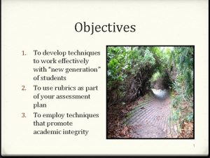 Objectives 1 To develop techniques to work effectively