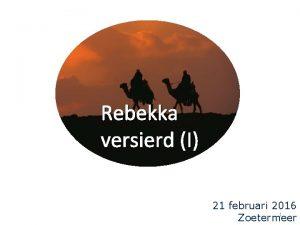 Rebekka versierd I 21 februari 2016 1 Zoetermeer