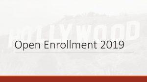 Open Enrollment 2019 Open Enrollment April 23 rdth