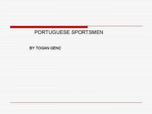 PORTUGUESE SPORTSMEN BY TOGAN GEN PORTUGUESE SPORTSMEN q