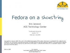 Fedora on a Eric Jansson ACS Technology Center