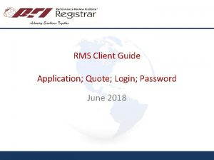 RMS Client Guide Application Quote Login Password June