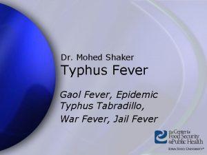 Dr Mohed Shaker Typhus Fever Gaol Fever Epidemic
