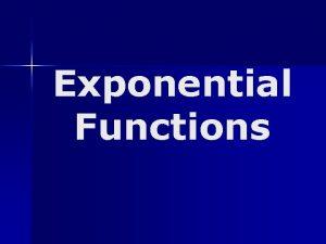 Exponential Functions Exponential Functions and Their Graphs Irrational