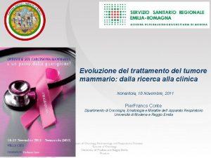 AZIENDA OSPEDALIEROUNIVERSITARIA DI MODENA Evoluzione del trattamento del