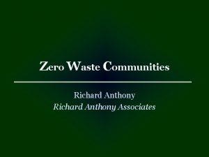 Zero Waste Communities Richard Anthony Associates Zero Waste