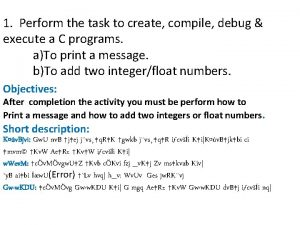 1 Perform the task to create compile debug