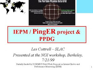 IEPM Ping ER project PPDG Les Cottrell SLAC