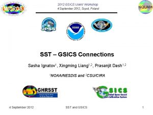 2012 GSICS Users Workshop 4 September 2012 Sopot