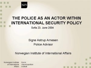 THE POLICE AS AN ACTOR WITHIN INTERNATIONAL SECURITY
