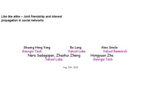 Like like alike Joint friendship and interest propagation