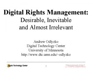 Digital Rights Management Desirable Inevitable and Almost Irrelevant