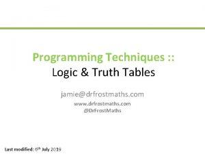 Programming Techniques Logic Truth Tables jamiedrfrostmaths com www