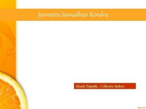 Janmitra Samadhan Kendra Akash Tripathi Collector Indore Janmitra