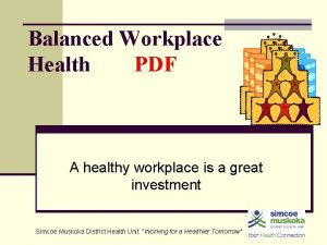Balanced Workplace Health PDF A healthy workplace is