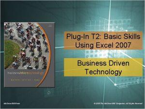 PlugIn T 2 Basic Skills Using Excel 2007