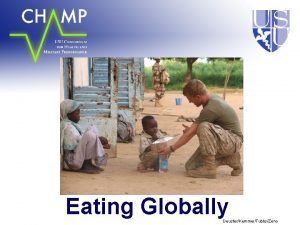 Eating Globally DeusterKemmerTubbsZeno Overview Issues related to cultural