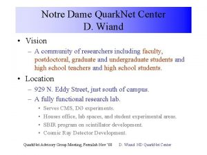 Notre Dame Quark Net Center D Wiand Vision