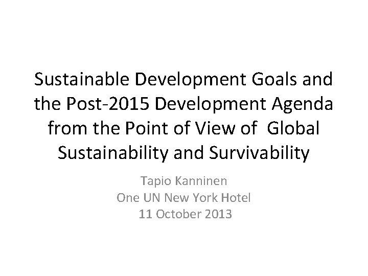 Sustainable Development Goals and the Post2015 Development Agenda