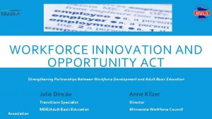 WORKFORCE INNOVATION AND OPPORTUNITY ACT THE WORKFORCE SYSTEM