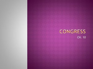 CH 10 Congress is bicameral HOUSE OF REPS