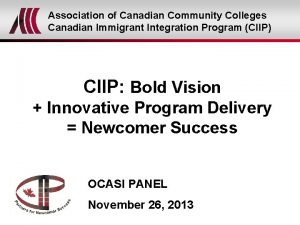 Association of Canadian Community Colleges Canadian Immigrant Integration