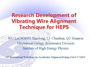 Research Development of Vibrating Wire Alignment Technique for