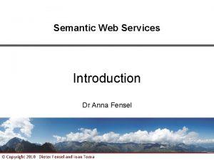 Semantic Web Services Introduction Dr Anna Fensel Copyright