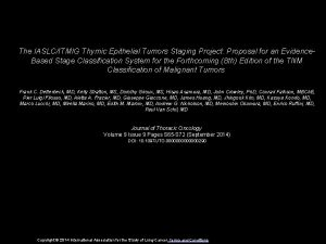 The IASLCITMIG Thymic Epithelial Tumors Staging Project Proposal