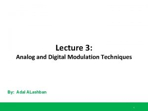 Lecture 3 Analog and Digital Modulation Techniques By
