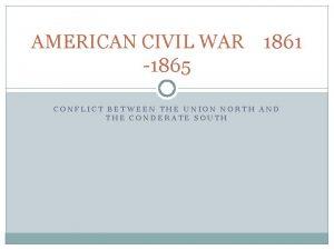AMERICAN CIVIL WAR 1861 1865 CONFLICT BETWEEN THE