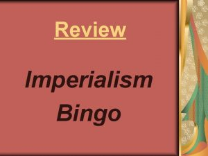 Review Imperialism Bingo Berlin Conference Militarism Boer War