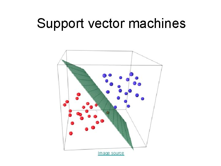 Support vector machines Image source Support vector machines