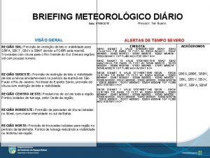 BRIEFING METEOROLGICO DIRIO Data 07092019 VISO GERAL REGIO